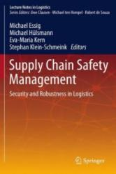 Supply Chain Safety Management - Security and Robustness in Logistics (2012)