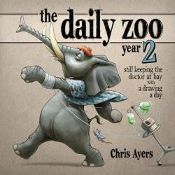 The Daily Zoo Year 2: Still Keeping the Doctor at Bay with a Drawing a Day (2009)