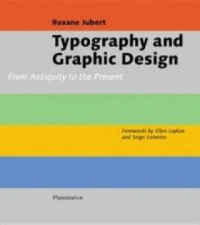 Typography and Graphic Design - Serge Lemoine, Roxanne Jubert, Ellen Lupton (2006)