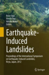 Earthquake-induced Landslides - Proceedings of the International Symposium on Earthquake-Induced Landslides, Kiryu, Japan, 2012 (2012)
