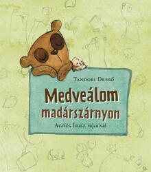 Medveálom madárszárnyon (ISBN: 9786155291029)