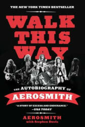 Walk This Way - Aerosmith, Stephen Davis (2012)