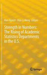 Strength in Numbers: The Rising of Academic Statistics Departments in the U. S. - Alan Agresti, Xiao-Li Meng (2012)