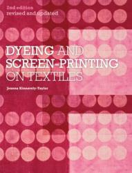 Dyeing and Screenprinting on Textiles (2012)