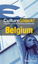 Culture Shock! Belgium - A Survival Guide to Customs and Etiquette (2011)