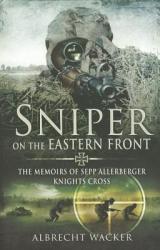 Sniper on the Eastern Front - Albrecht Wacker (2012)