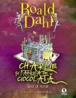 Charlie si fabrica de ciocolata (ISBN: 9786068044224)