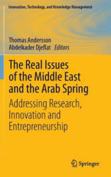 Real Issues of the Middle East and the Arab Spring - Addressing Research, Innovation and Entrepreneurship (2012)