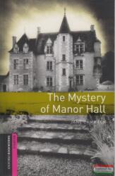 Oxford Bookworms Library: Starter: Mystery of Manor Hall (ISBN: 9780194785990)