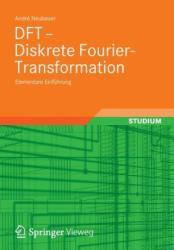 DFT - Diskrete Fourier-Transformation: Elementare Einf (2012)