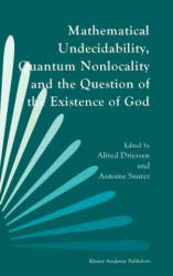 Mathematical Undecidability, Quantum Nonlocality and the Question of the Existence of God (1997)