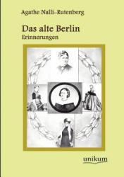 Alte Berlin - Agathe Nalli-Rutenberg (2012)