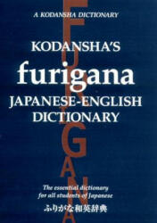 Kodansha's Furigana Japanese-english Dictionary: The Essential Dictionary For All Students Of Japanese - Masatoshi Yoshida, Yoshikatsu Nakamura (2012)