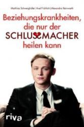 Beziehungskrankheiten, die nur der Schlussmacher heilen kann - Matthias Schweighöfer, Axel Fröhlich, Alexandra Reinwarth (2012)