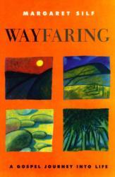 Wayfaring - A Gospel Journey into Life (2001)
