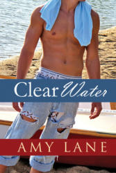 Clear Water - Amy Lane (2011)