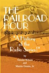 Railroad Hour - Grams, Martin, Jr (2007)