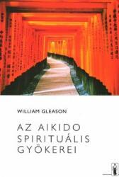Az Aikido spirituális gyökerei (ISBN: 9789637014628)