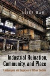 Industrial Ruination, Community and Place (2012)
