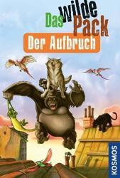 Das wilde Pack - Der Aufbruch - André Marx, Boris Pfeiffer, Sebastian Meyer (2012)