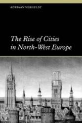 Rise of Cities in North-West Europe (2010)