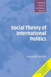 Social Theory of International Politics (2010)