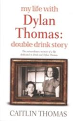 My Life with Dylan Thomas - Double Drink Story (2008)