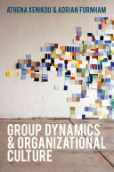 Group Dynamics and Organizational Culture - Effective Work Groups and Organizations (2012)