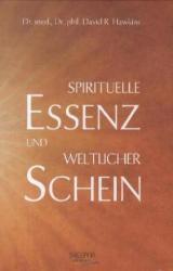 Spirituelle Essenz und weltlicher Schein (2012)