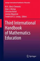 Third International Handbook of Mathematics Education - Ken Clements, Alan J. Bishop, Christine Keitel (2012)
