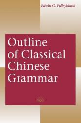 Outline of Classical Chinese Grammar (1996)