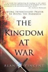 The Kingdom at War - Alan Vincent, Guillermo Maldonado (ISBN: 9780768440669)