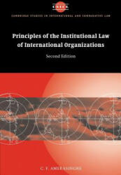 Principles of the Institutional Law of International Organizations - C. F. Amerasinghe (2002)