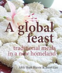 Global Feast - Traditional Meals in a New Homeland (2012)