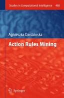 Action Rules Mining - Agnieszka Dardzinska (2013)