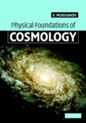 Physical Foundations of Cosmology (2011)