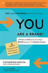 You are a Brand! - In Person and Online, How Smart People Brand Themselves for Business Success (2012)