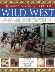 Amazing World of the Wild West - Discover the Trailblazing History of Cowboys, Outlaws and Native Americans (2010)