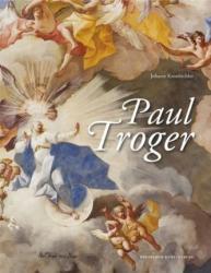 Paul Troger (1698-1762) - Johann Kronbichler (2012)