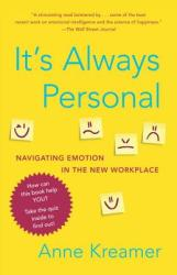 It's Always Personal: Navigating Emotion in the New Workplace (2012)