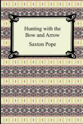 Hunting with the Bow and Arrow (2007)