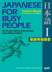 Japanese For Busy People 1: Teacher's Manual For The Revised 3rd Edition - AJALT (2012)