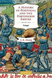 A History of Portugal and the Portuguese Empire 2 Volume Paperback Set A History of Portugal and the Portuguese Empire - A R Disney (2006)