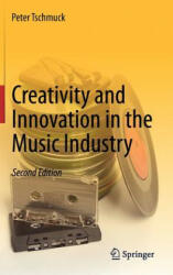 Creativity and Innovation in the Music Industry (2012)