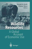 Wildlife Resources - A Global Account of Economic Use (2010)
