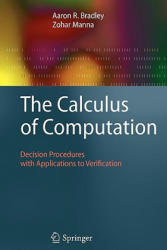 The Calculus of Computation: Decision Procedures with Applications to Verification (2010)