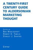 Twenty-First Century Guide to Aldersonian Marketing Thought (2010)