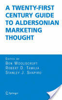 Twenty-First Century Guide to Aldersonian Marketing Thought (2005)