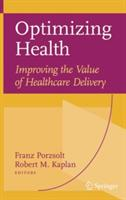 Optimizing Health: Improving the Value of Healthcare Delivery (2010)