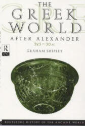 Greek World After Alexander 323--30 BC (2000)